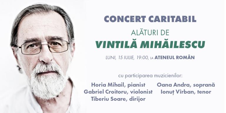Concert caritabil la Ateneul Roman pentru Vintila Mihailescu